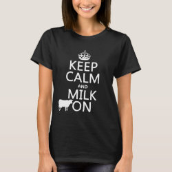 Women's Basic T-Shirt with Keep Calm and Milk On design