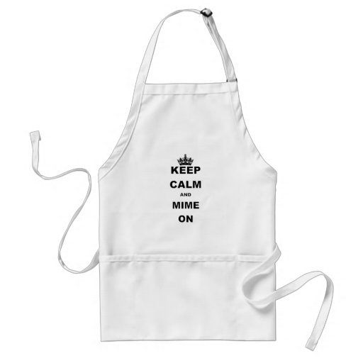 KEEP CALM AND MIME ON.png Apron
