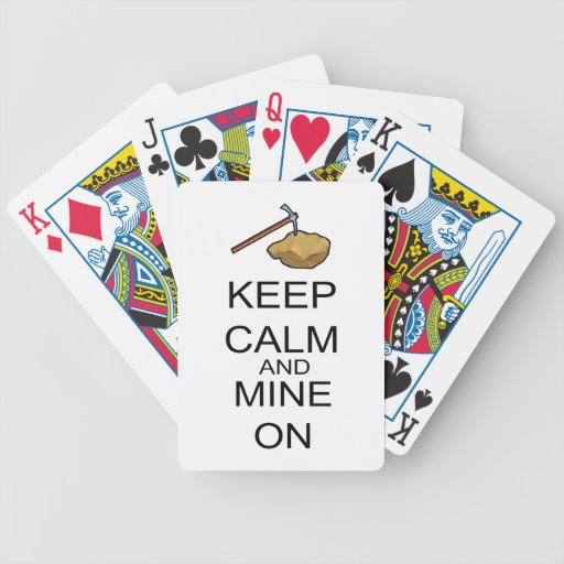 Keep Calm And Mine On Bicycle Playing Cards
