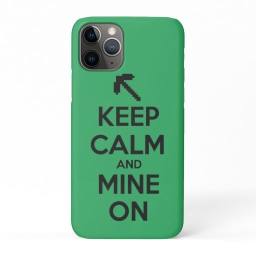 Keep calm and mine on funny video game joke gamer iPhone 11 pro case