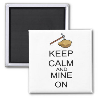 Keep Calm And Mine On Magnet
