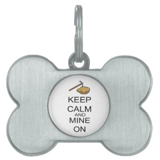 Keep Calm And Mine On Pet Tag