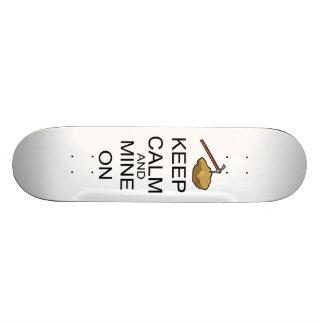 Keep Calm And Mine On Skate Board