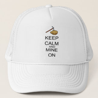 Keep Calm And Mine On Trucker Hat