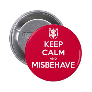 Keep Calm and Misbehave Button