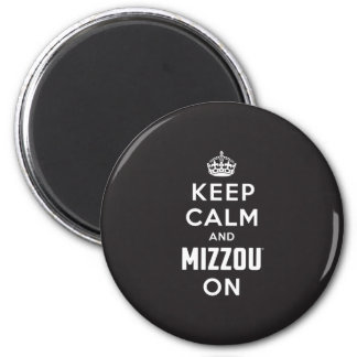 Keep Calm and Mizzou on 2 Inch Round Magnet