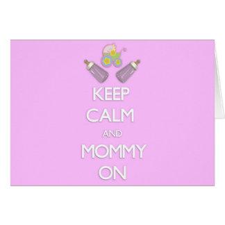 Keep Calm and Mommy On Card