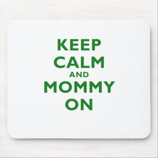 Keep Calm and Mommy On Mouse Pad