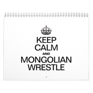 KEEP CALM AND MONGOLIAN WRESTLE CALENDAR