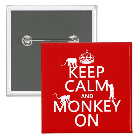 Keep Calm and Monkey On - all colours Button