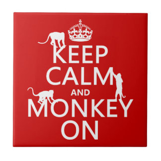 Keep Calm and Monkey On - all colours Ceramic Tile
