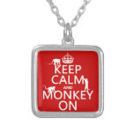 Keep Calm and Monkey On - all colours Pendants
