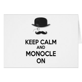 Keep Calm and Monocle On Black Mustache Derby Hat Card