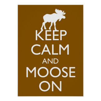 Keep Calm and Moose On Moose poster art (Brown)