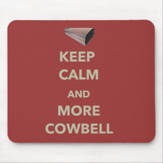 KEEP CALM AND MORE COWBELL MOUSE PAD