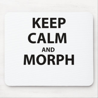 Keep Calm and Morph Mouse Pad