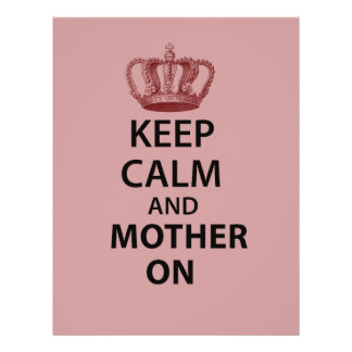 """Keep Calm and Mother on 8.5"""" X 11"""" Flyer"""