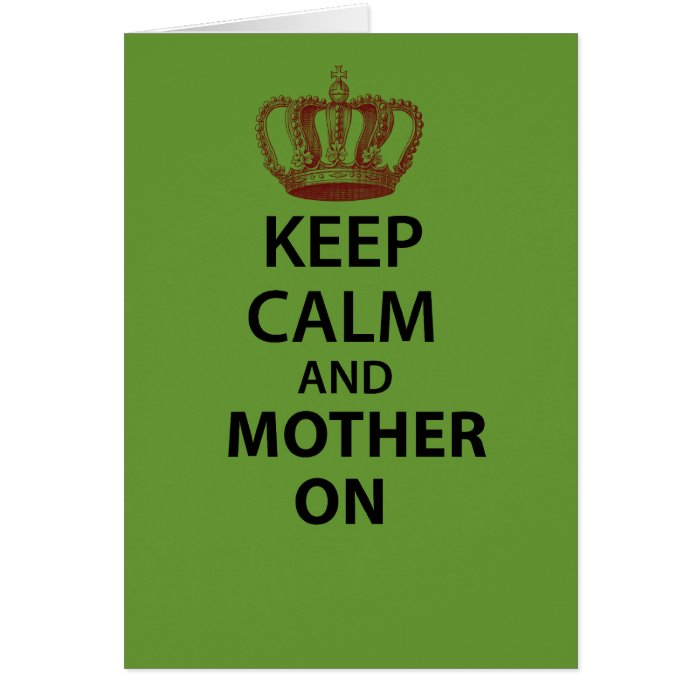 Keep Calm and Mother on Card
