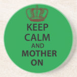 Keep Calm and Mother on Coaster