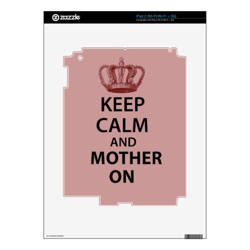Keep Calm and Mother on Decal For The iPad 2