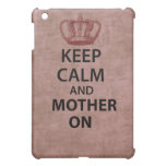 Keep Calm and Mother on iPad Mini Cases