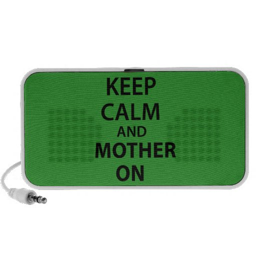 Keep Calm and Mother on iPhone Speaker