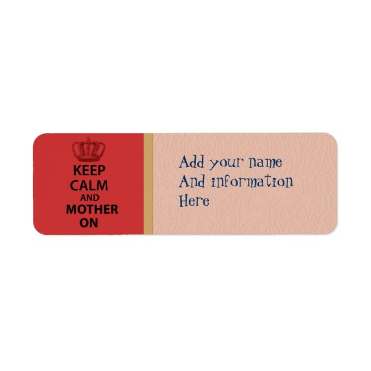 Keep Calm and Mother on Label