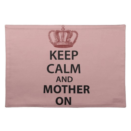 Keep Calm and Mother on Placemat