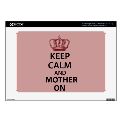 Keep Calm and Mother on Samsung Chromebook Skins