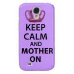 Keep Calm and Mother on Samsung Galaxy S4 Cases