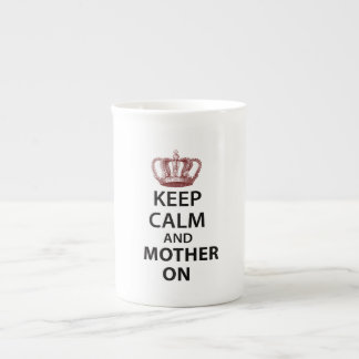 Keep Calm and Mother on Tea Cup