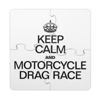 KEEP CALM AND MOTORCYCLE DRAG RACE PUZZLE COASTER