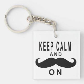 Keep Calm and Moustache On Keychain