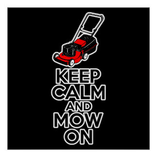 Keep Calm and Mow On Poster