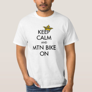 Keep Calm and Mtn Bike On T-Shirt