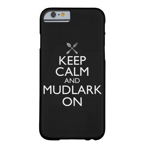 Keep Calm And Mudlark On Funny Mudlarking Barely There iPhone 6 Case