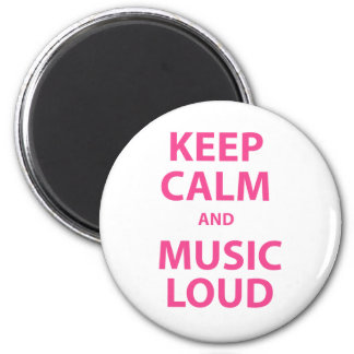 Keep Calm and Music Loud Magnet