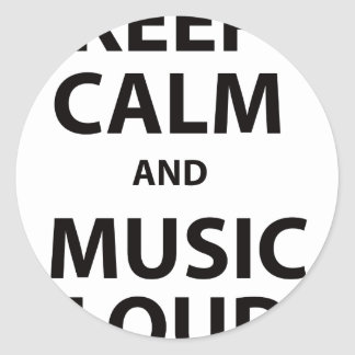 Keep Calm and Music Loud Stickers