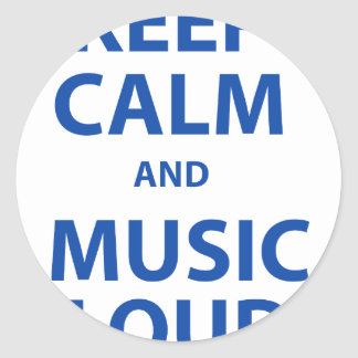 Keep Calm and Music Loud Round Stickers