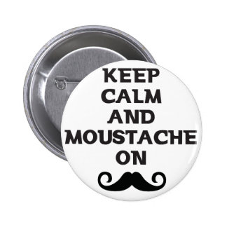 Keep Calm and Mustache On Pinback Button