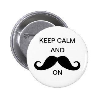 Keep calm and mustache on pinback buttons