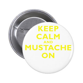 Keep Calm and Mustache On Pins