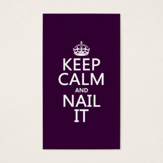 Keep Calm and Nail It Business Card