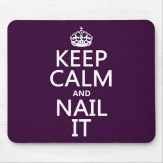 Keep Calm and Nail It Mouse Pad