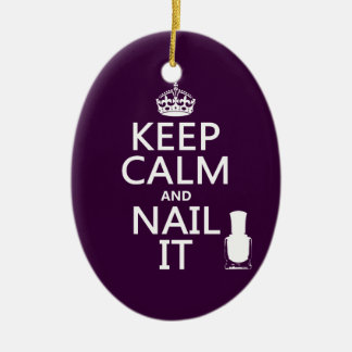 Keep Calm and Nail It (Nail polish) Ceramic Ornament