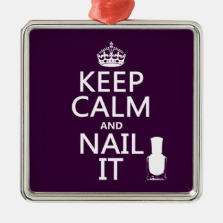 Keep Calm and Nail It (Nail polish) Metal Ornament