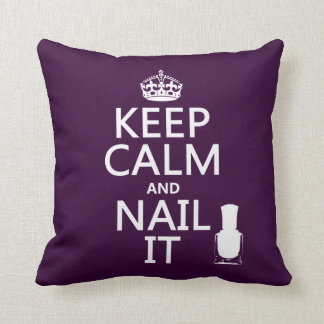 Keep Calm and Nail It (Nail polish) Throw Pillow