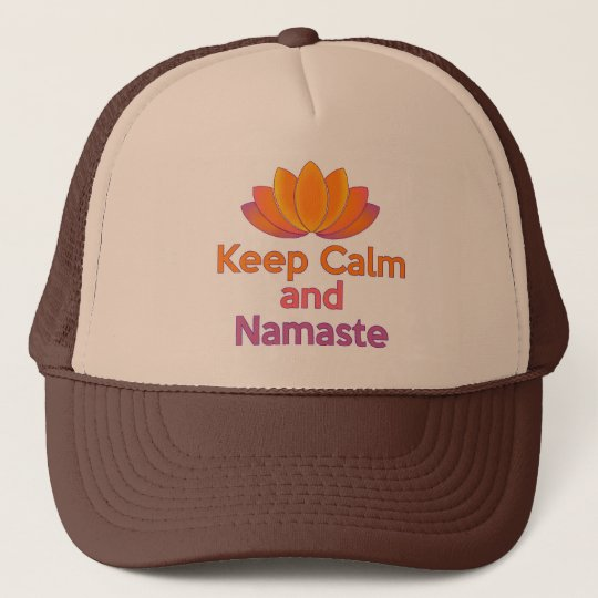 Keep Calm and Namaste - Zen, Yoga, Relax Trucker Hat
