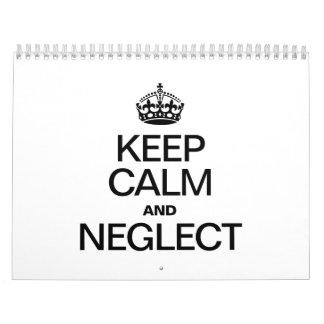 KEEP CALM AND NEGLECT CALENDAR
