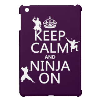 Keep Calm and Ninja On (in any color) iPad Mini Case